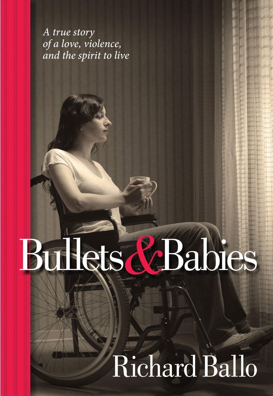 Bullets & Babies by Richard Ballo