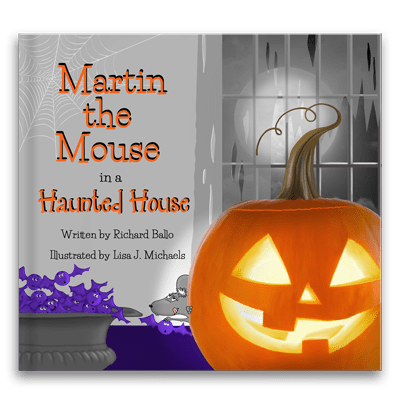 Martin the Mouse in the Haunted House by Richard Ballo