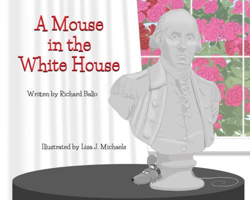 Mouse in the Whitehouse - Richard Ballo