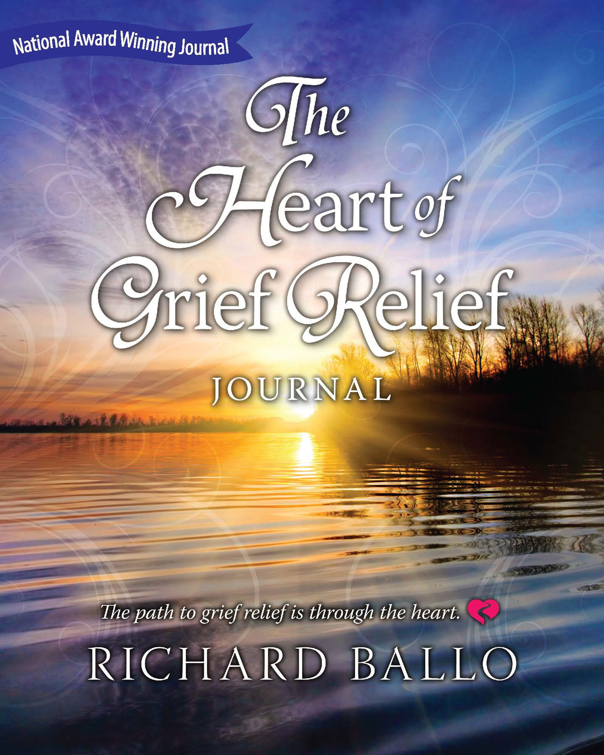 The Heart of Grief Relief Journal by Richard Ballo