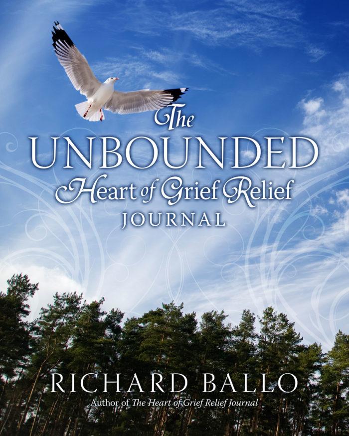 The Unbounded Heart of Grief Relief Journal by Richard Ballo